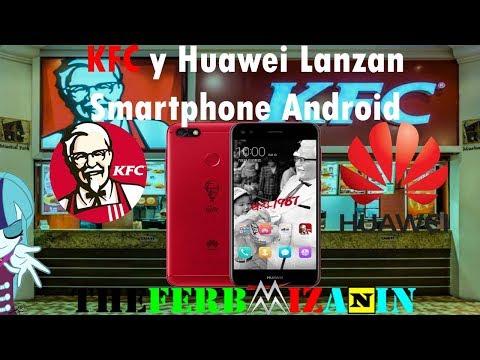 KFC Y Huawei Lanzan Smartphone Android | Huawei 7 Plus Versión KFC