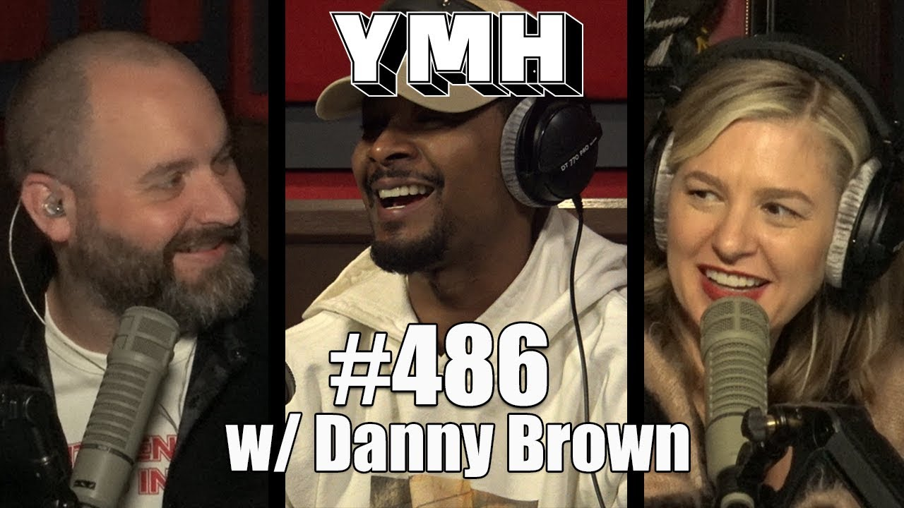 Download Your Mom's House Podcast - Ep. 486 w/ Danny Brown