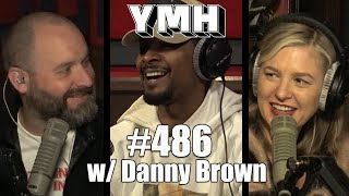 Your Moms House Podcast - Ep. 486 w Danny Brown