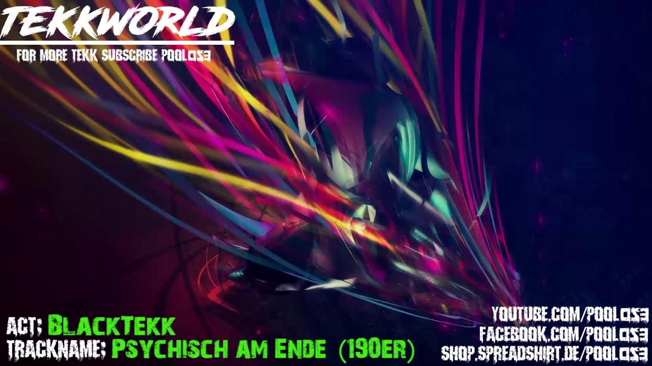 BlackTekk - Psychisch am Ende (190er) - YouTube