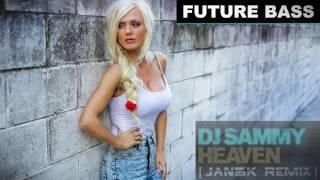 DJ Sammy feat. Yanou & Do - Heaven (JAN3K Remix) | FBM