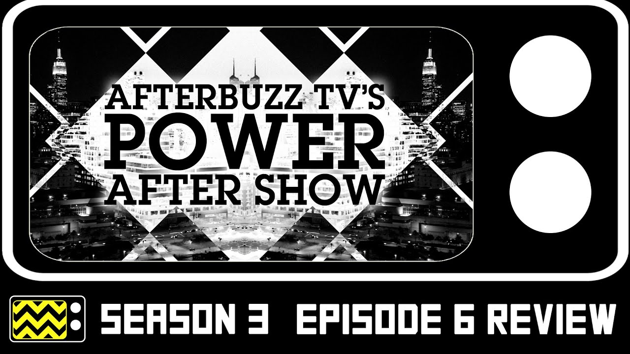 Download Power Season 3 Episode 6 Review & After Show   AfterBuzz TV