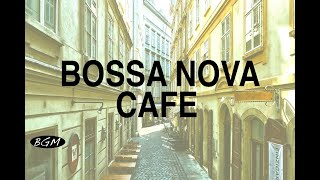 【Cafe Music】Bossa Nova Instrumental Music - Relaxing Music - Background Music