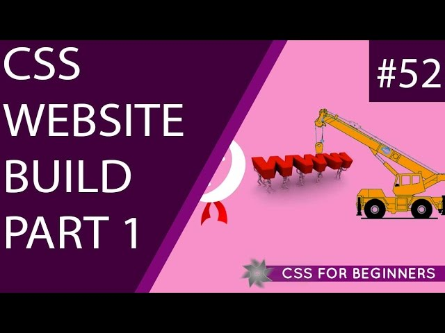 CSS Tutorial For Beginners 52 - CSS Website Build Part 1