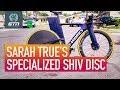 Sarah True's Specialized Shiv Disc