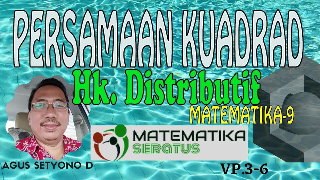 video K3 bab2  Persamaan Kuadrad 1 Hk  Distributif