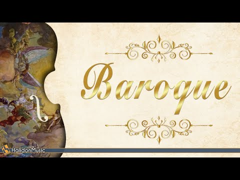 Baroque - Classical Music From The Baroque Era