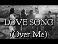 Love Song (Over Me) - Cimorelli (lyrics)