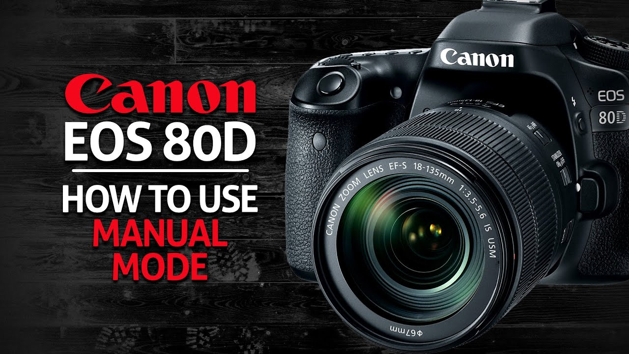 how to use manual mode on canon 80d youtube rh youtube com Canon Film Camera Canon A-1 Camera