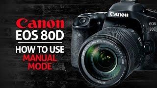 Як використовувати ручний режим Canon 80D