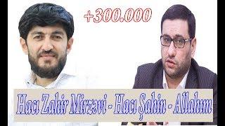 Haci Zahir Mirzevi ve Haci Sahin Hesenli-Allahim