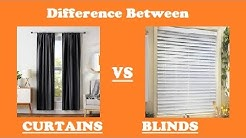 Curtains vs Blinds