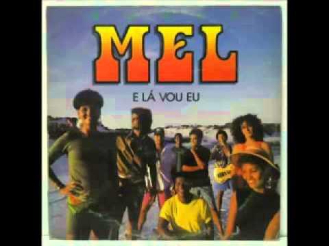 Bamda Mel (Mel)  -  1988 - E Lá Vou Eu          (completo)