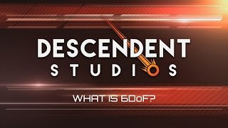 Descent: Underground . What is Six Degrees of Freedom?