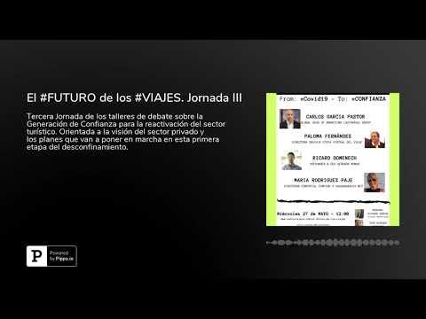 El #FUTURO de los #VIAJES. Jornada III