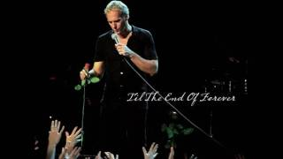 Watch Michael Bolton Til The End Of Forever video