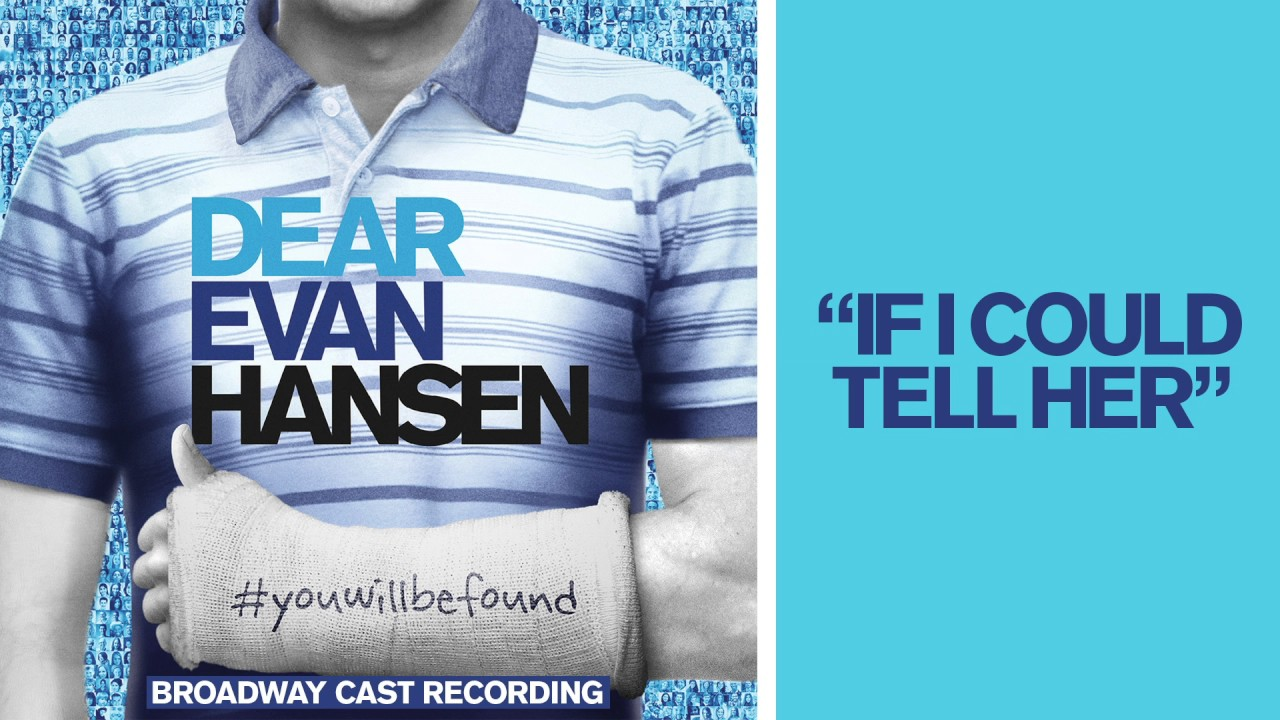 'If I Could Tell Her' from the DEAR EVAN HANSEN Original Broadway Cast Recording