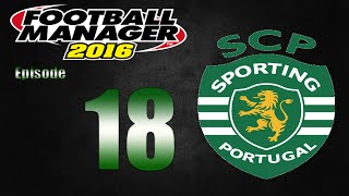 Football Manager 2016 | Sporting CP | Part 18 | Champions League Quarter Final-Both Legs!