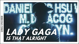 Lady Gaga - Is That Alright? (Lyrics/Lyric Video) | A Star Is Born Soundtrack! Video