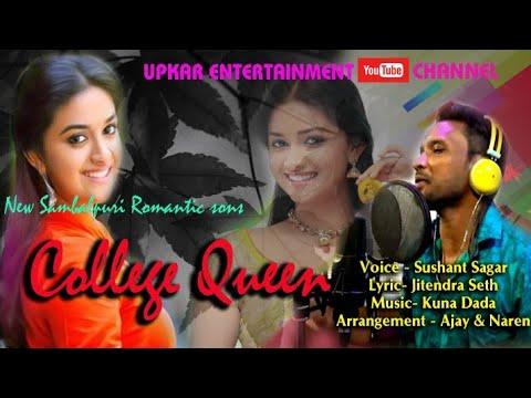 College Queen || New Sambalpuri Romantic Song || Voice - Sushant || Lyric - Jitendra Seth