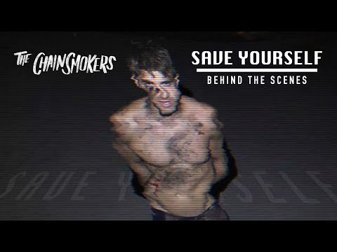 "The Chainsmokers - ""Save Yourself"" Official (Behind The Scenes)"