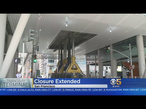 Salesforce Transbay Transit Center To Stay Closed Longer Than Expected