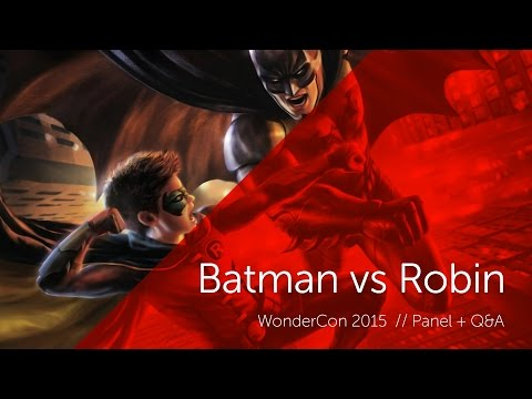 Batman vs Robin: WonderCon 2015 Panel