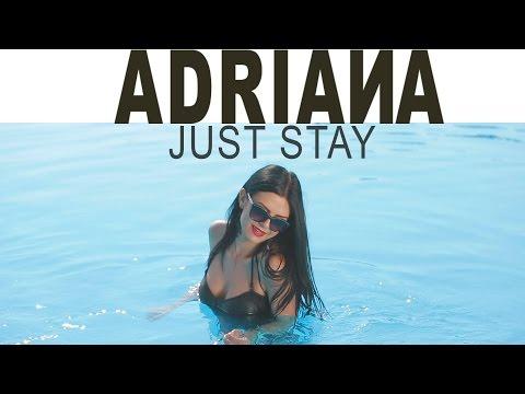 ADRIANA - Just stay