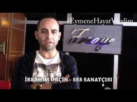 #EymeneHayatVerelim - İBRAHİM ORÇİN