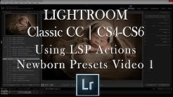 Newborn Editing in Lightroom - LSP Actions and Presets VIDEO 1