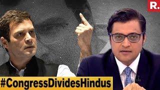Rahul Gandhi Attempts To Break The Hindu Vote? | The Debate With Arnab Goswami