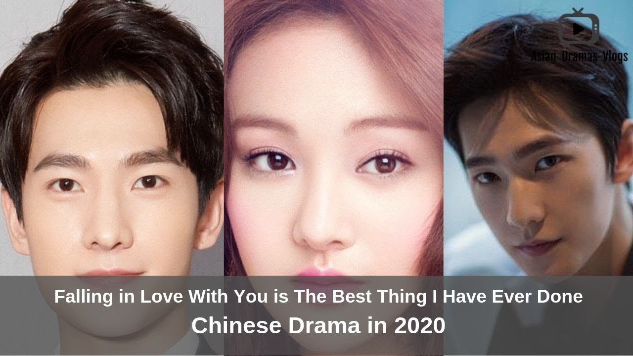 Best Chinese Dramas 2020 Falling in Love With You is The Best Thing I Have Ever Done