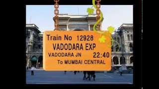 Train no 12928 TRAIN NAME VADODARA EXP   VADODARA JN   BHARUCH JN   SURAT   BORIVALI   DADAR