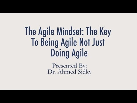 The Agile Mindset: The Key To Being Agile Not Just Doing Agile