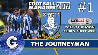 Let's Play FM19 Journeyman | Sheffield Wednesday S6 E1 | A FRESH START! | Football Manager 2019