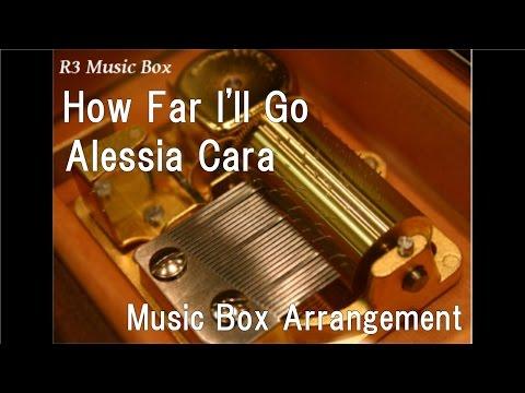 How Far I'll Go/Alessia Cara [Music Box] (Disney