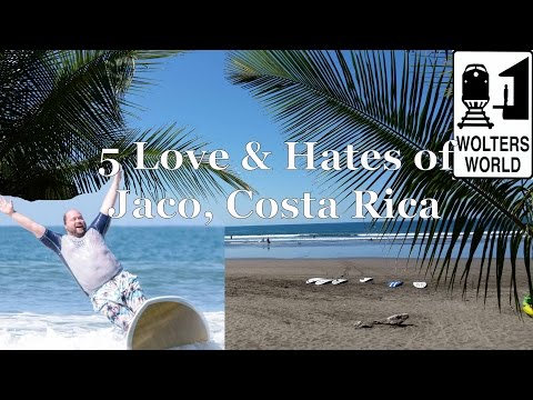 Visit Jaco - 5 Things You Will Love & Hate about Jaco, Costa Rica