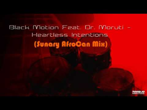 Black Motion Feat. Dr. Moruti - Heartless Intentions (Sunary AfroCan Mix)