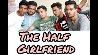 The Half Girlfriend / April Fool /Comedy Video