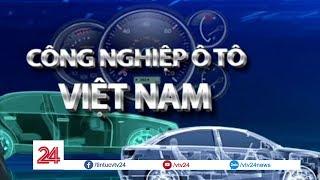 Vinfast và tương lai ngành công nghiệp ô tô Việt Nam | VTV24