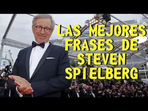 Las Mejores Frases De Steven Spielberg Youtube
