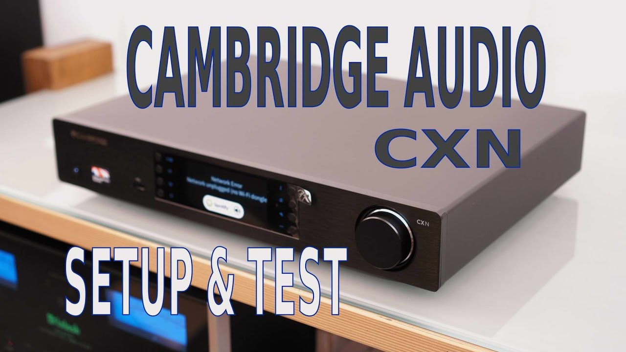 Cambridge Audio CXN Setup & Test di Sbisa' www ...