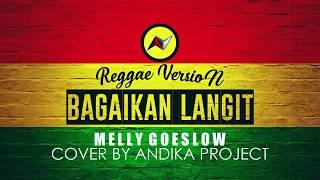 Cover Versi Reggae BAGAIKAN LANGIT | Andika Project