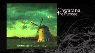 Cawatana | The Purpose