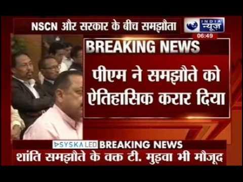Narendra Modi government signs historic accord with NSCN(IM)