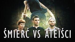"""Wielkie Konflikty - odc. 24 """"Śmierć vs Ateiści"""""""