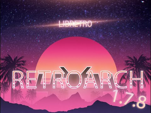 RetroArch 1 7 8 – Released! – Libretro