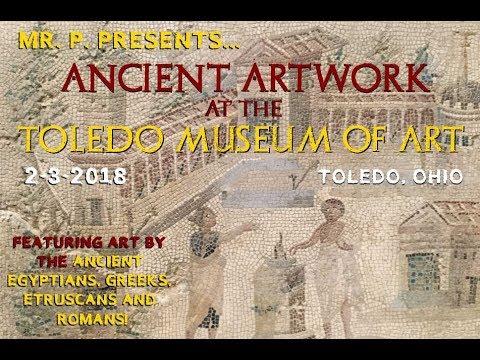 Mr. P. Presents: Ancient Artwork at the Toledo Museum of Art (2-3-2018)
