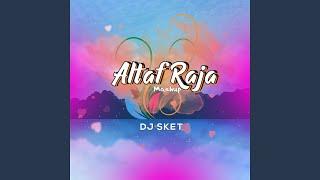 Altaf Raja Mashup (Remix)