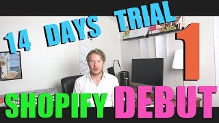Make A Shopify Store With Debut Theme Tutorial (Part 1) - Shopify 14 Day Free Trial 2018
